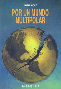 Por un mundo multipolar. Samir Amin